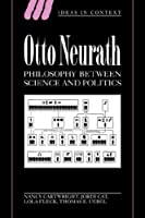 Otto Neurath: Phil between Science: Philosophy between Science and Politics (Ideas in Context, Series Number 38)