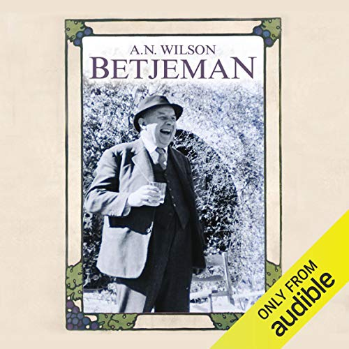 Betjeman                   By:                                                                                                                                 A. N. Wilson                               Narrated by:                                                                                                                                 Bill Wallis                      Length: 10 hrs and 31 mins     14 ratings     Overall 4.3