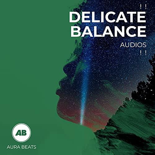 ! ! Delicate Balance Audios ! !