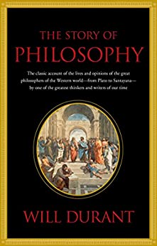 The Story of Philosophy by [Will Durant]