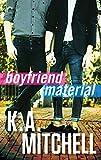 Boyfriend Material (Ethan & Wyatt Book 2)