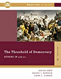 The Threshold Of Democracy: Athens in 403 B.C. (Fourth Edition) (Reacting to the Past)