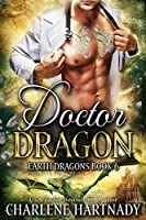 Doctor Dragon (Earth Dragons Book 6) (English Edition)