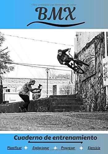 BMX Cuaderno de entrenamiento: Cuaderno de ejercicios para progresar | Deporte y pasión por el BMX | Libro para niño o adulto | Entrenamiento y aprendizaje | Libro de deportes |