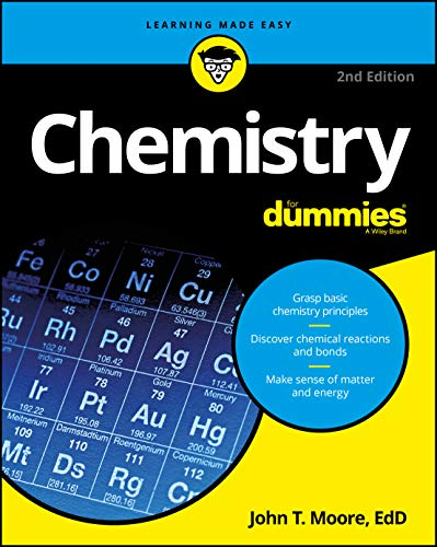 Compare Textbook Prices for Chemistry For Dummies For Dummies Lifestyle 2 Edition ISBN 9781119293460 by Moore, John T.