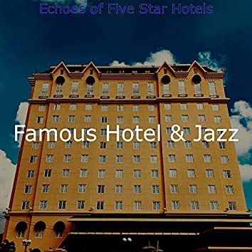 Echoes of Five Star Hotels