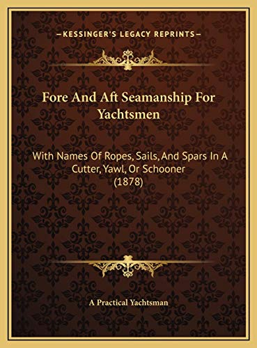 Fore and Aft Seamanship for Yachtsmen Fore and Aft Seamanshi: