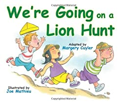 We're Going on a Lion Hunt by [Margery Cuyler, Joe Mathieu]
