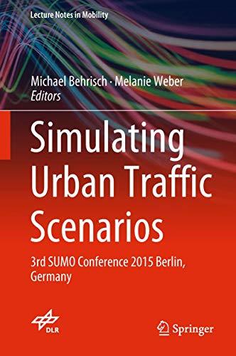 Preisvergleich Produktbild Simulating Urban Traffic Scenarios: 3rd SUMO Conference 2015 Berlin,  Germany (Lecture Notes in Mobility)
