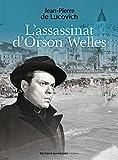 L'assassinat d'Orson Welles (Littérature) - Format Kindle - 9782268101958 - 6,99 €