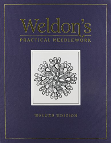 Compare Textbook Prices for Weldon's Practical Needlework: Deluxe Edition Deluxe Edition ISBN 9781620337417 by Interweave