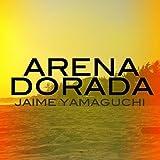 Arena Dorada (feat. Emilio Lugo, Ivan Israel & Scott Sonnenberg)