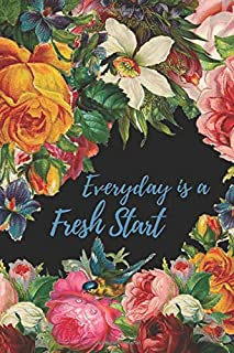 Everyday is a Fresh Start: A Motivational Journal for Women to Write in with Inspirational Phrases, Affirmations, Quotes for Self Esteem and Success
