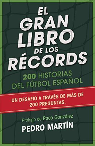 El gran libro de los récords: 200 historias del fútbol español