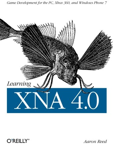 Learning XNA 4.0: Game Development for the PC, Xbox 360,...