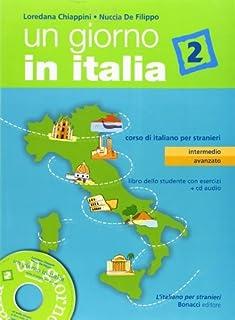 Un Giorno in Italia 2 Secondo Livello (Libro Studente + CD Audio) (Italian Edition) by Loredana Chiappini Nuccia De Filipp...