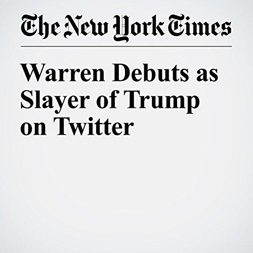Warren Debuts as Slayer of Trump on Twitter cover art
