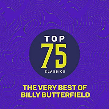 Top 75 Classics - The Very Best of Billy Butterfield