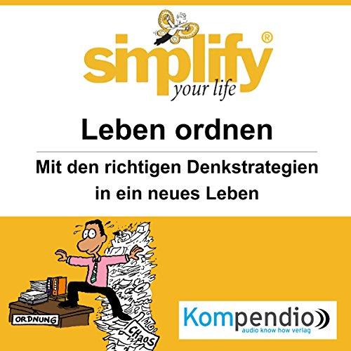 Simplify your life - Leben ordnen audiobook cover art