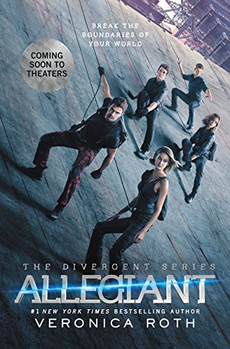 Compare Textbook Prices for Allegiant Movie Tie-in Edition Divergent Series Media Tie In Edition ISBN 9780062420091 by Roth, Veronica