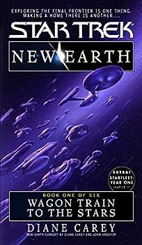 Wagon Train To The Stars  New Earth #1  Star Trek  The Original Series Book 89