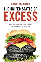 The United States of Excess: Gluttony and the Dark Side of American Exceptionalism