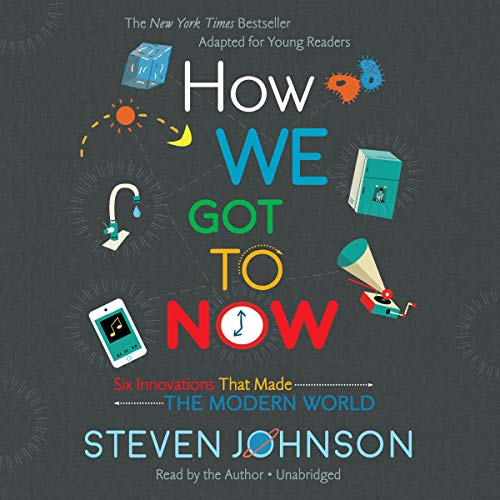 How We Got to Now     Six Innovations That Made the Modern World              By:                                                                                                                                 Steven Johnson                               Narrated by:                                                                                                                                 Steven Johnson                      Length: 2 hrs and 57 mins     2 ratings     Overall 3.5