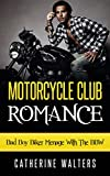 MOTORCYCLE CLUB ROMANCE: Bad Boy Biker Menage With The BBW (Biker Romance, BBW Romance, MC Biker Romance, Motorcycle Club Romance, Alpha Male, Billionaire ... Romance, Voyeurism, New Adult, Biker)