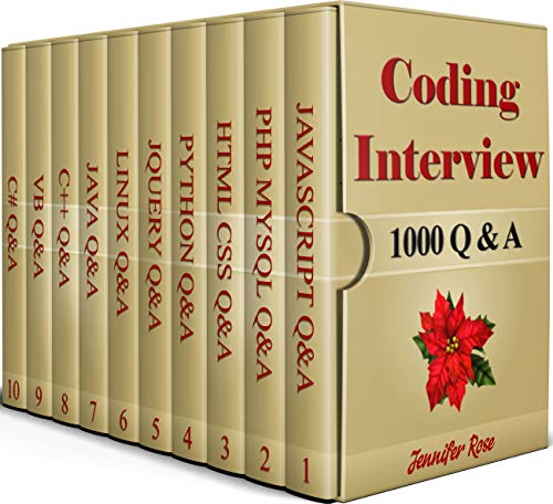 CODING INTERVIEW, 1000 Q & A, Including 1000 Questions & Answers in C#, C++, HTML CSS, JAVA, JAVASCRIPT, JQUERY, LINUX COMMAND LINE, PHP MYSQL, PYTHON, VISUAL BASIC Tests (English Edition)