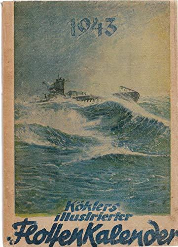 Köhlers illustrierter Flotten-Kalender 1943.