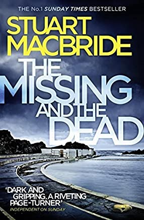 The Missing and the Dead (Logan McRae, Book 9) by Stuart MacBride(2015-08-13)