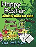 Happy Easter Bunny and egg. Activity book for kids. Fun and learn ages 4-8: Learning to write alphabet letters and numbers   Coloring & Games: I spy ... Search word   Free time and relax parents