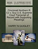 Cincinnati Northern R Co v. Guy U.S. Supreme Court Transcript of Record with Supporting Pleadings