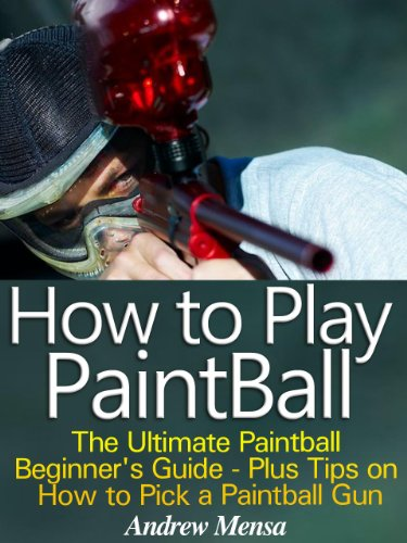 How to Play Paintball - The Ultimate Paintball Beginner's Guide