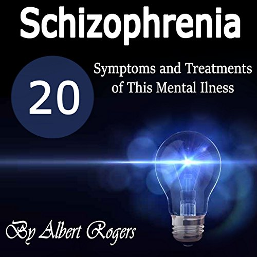 Schizophrenia Audiobook By Albert Rogers cover art