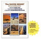 Carte détaillée du désert de Namibie: Le désert de NAMIB et ses alentours, livret pratique A4, avec plus de 100 photos des magnifiques paysages du ... idéal pour la planification et le voyage
