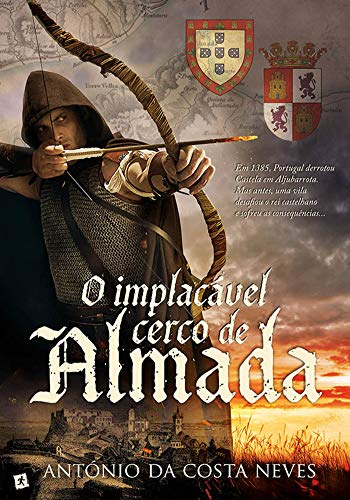 O Implacável Cerco de Almada (Portuguese Edition)