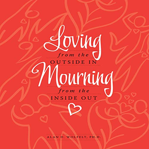 Loving from the Outside In, Mourning from the Inside Out audiobook cover art
