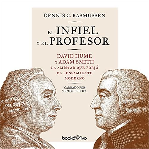 El infiel y el profesor Audiobook By Dennis C. Rasmussen cover art