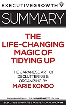 Summary  The Life-Changing Magic of Tidying Up - The Japanese Art of Decluttering and Organizing by Marie Kondo