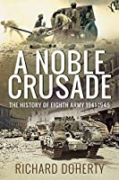 A Noble Crusade: The History of the Eighth Army, 1941–1945