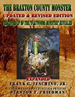 The Braxton County Monster Updated & Revised Edition the Cover-Up of the Flatwoods Monster Revealed Expanded