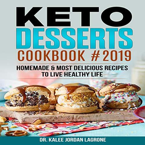 Keto Desserts Cookbook #2019 audiobook cover art