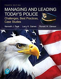 Managing and Leading Today's Police: Challenges, Best Practices, Case Studies (What's New in Criminal Justice)