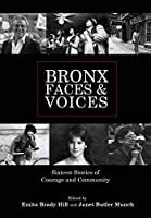Bronx Faces & Voices: Sixteen Stories of Courage and Community (Grover E. Murray Studies in the American Southwest)