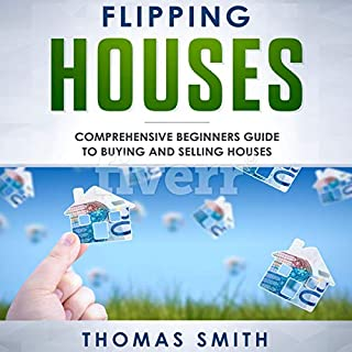 Flipping Houses: Comprehensive Beginner's Guide to Buying and Selling Houses cover art