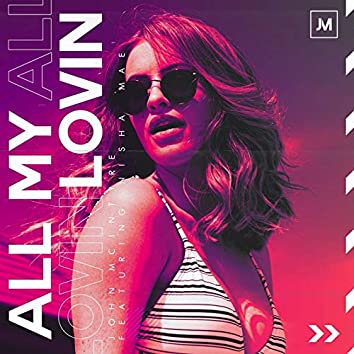 All My Lovin (feat. Nisha Mae)