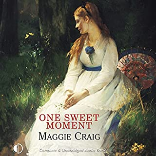 One Sweet Moment                   By:                                                                                                                                 Maggie Craig                               Narrated by:                                                                                                                                 Lesley Mackie                      Length: 12 hrs and 27 mins     3 ratings     Overall 3.7