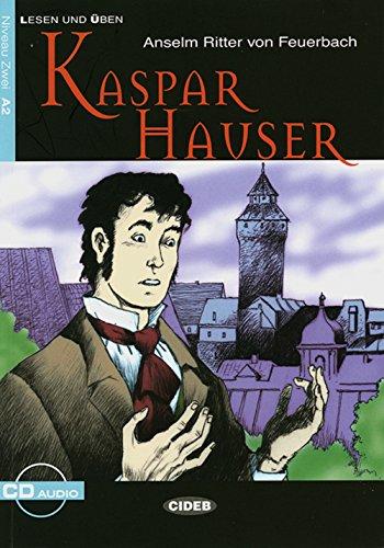 Kaspar Hauser: Deutsche Lektüre für das GER-Niveau A2. Buch mit Audio-CD: Dramatische Erzählung. Niveau 2, A2 (Lesen und üben)