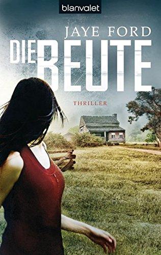 Die Beute: Thriller